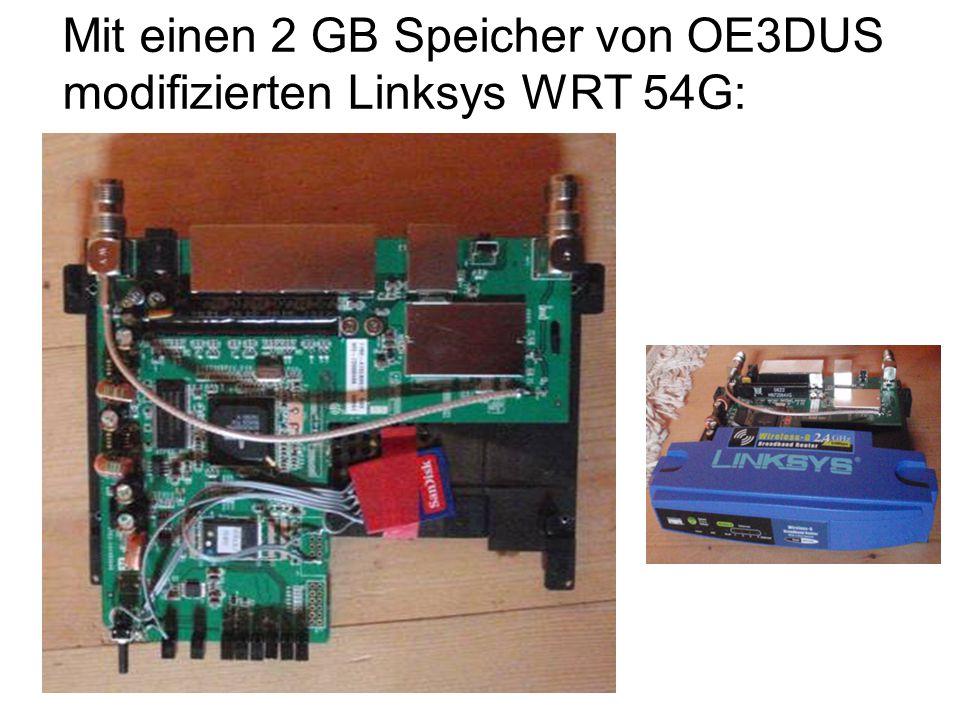 Mit einen 2 GB Speicher von OE3DUS modifizierten Linksys WRT 54G:
