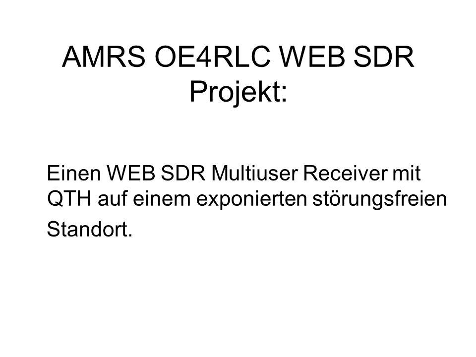 AMRS OE4RLC WEB SDR Projekt: