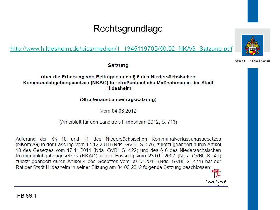 Rechtsgrundlage http://www.hildesheim.de/pics/medien/1_1345119705/60.02_NKAG_Satzung.pdf FB 66.1