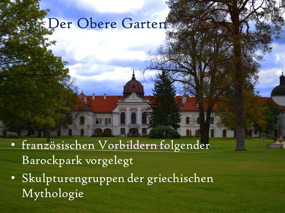 Der Obere Garten französischen Vorbildern folgender Barockpark vorgelegt.