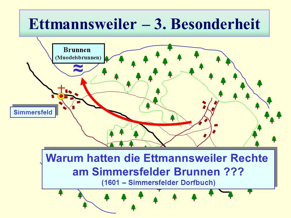 Ettmannsweiler – 3. Besonderheit