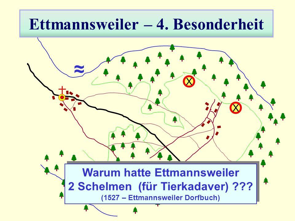 Ettmannsweiler – 4. Besonderheit