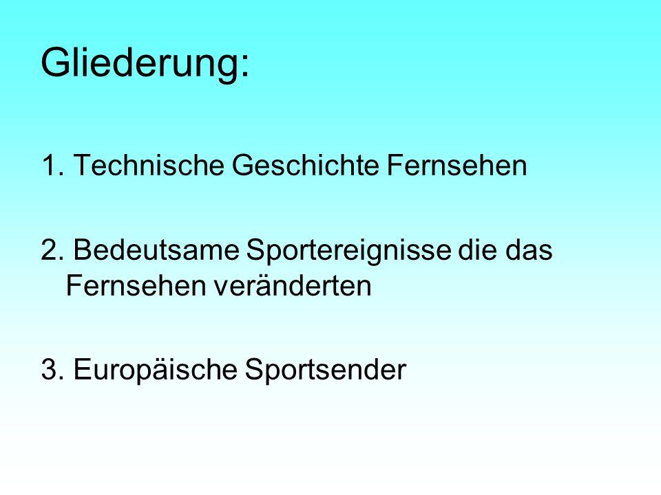 Gliederung: 1. Technische Geschichte Fernsehen