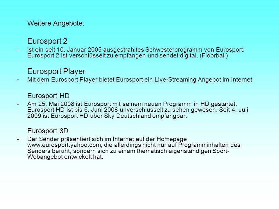 Eurosport 2 Eurosport Player Weitere Angebote: Eurosport HD