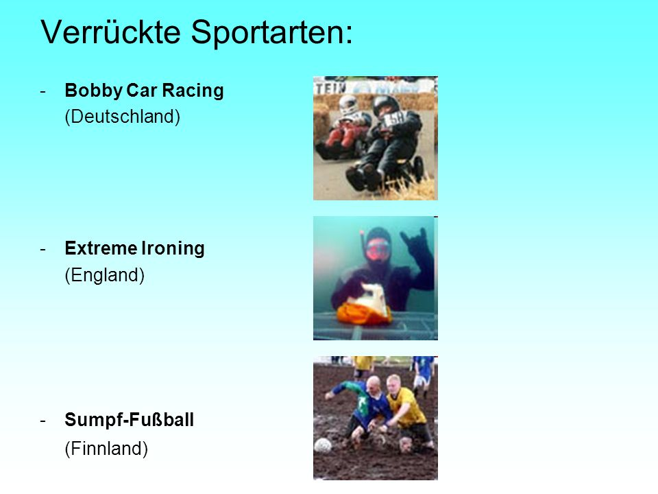 Verrückte Sportarten: