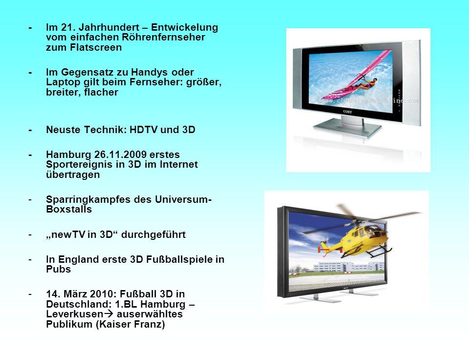 - Im 21. Jahrhundert – Entwickelung vom einfachen Röhrenfernseher zum Flatscreen
