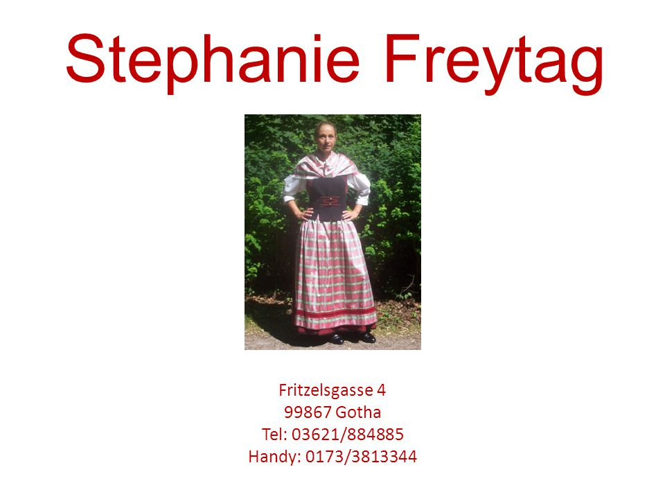 Fritzelsgasse 4 99867 Gotha Tel: 03621/884885 Handy: 0173/3813344