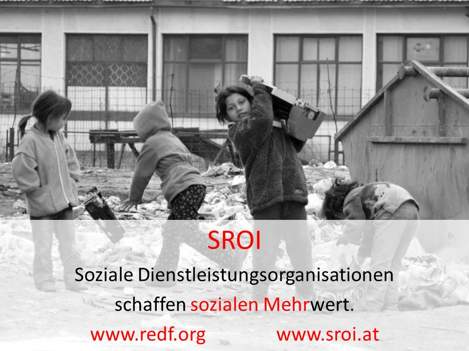 SROI Soziale Dienstleistungsorganisationen schaffen sozialen Mehrwert.