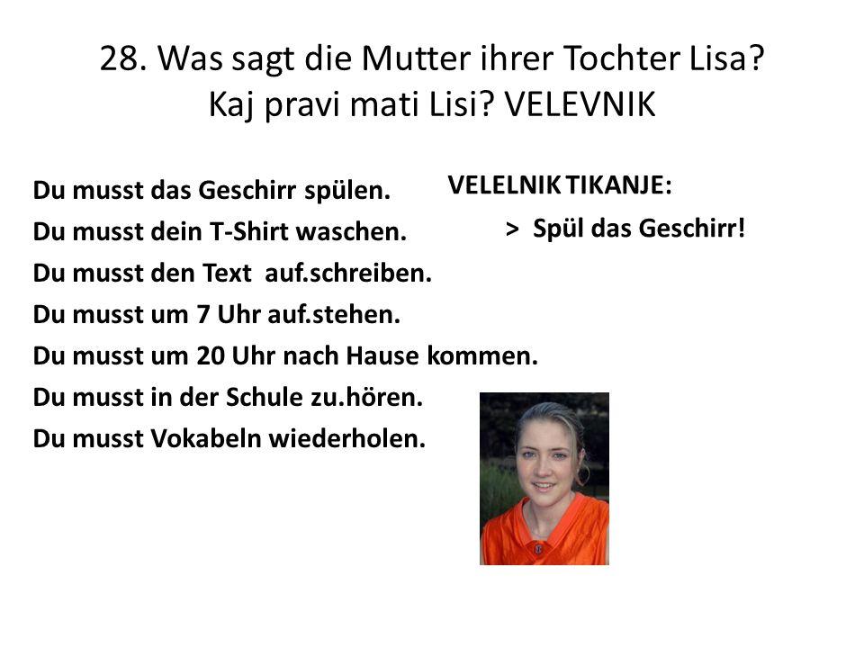 28. Was sagt die Mutter ihrer Tochter Lisa. Kaj pravi mati Lisi