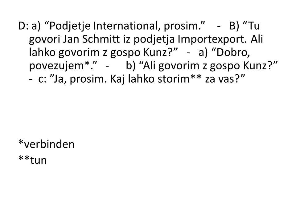 D: a) Podjetje International, prosim