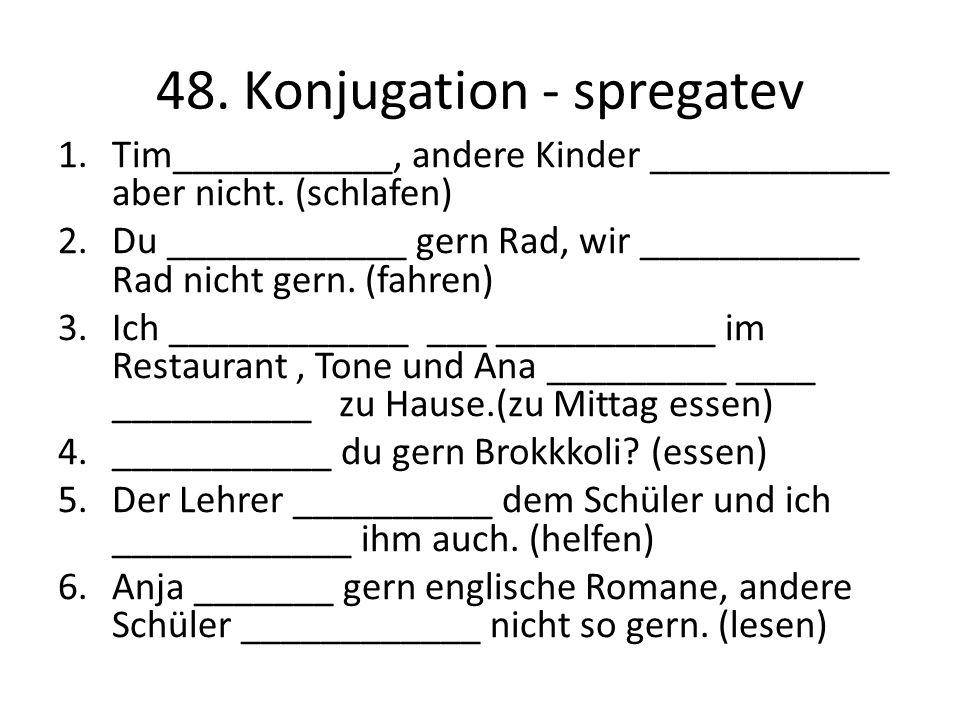 48. Konjugation - spregatev