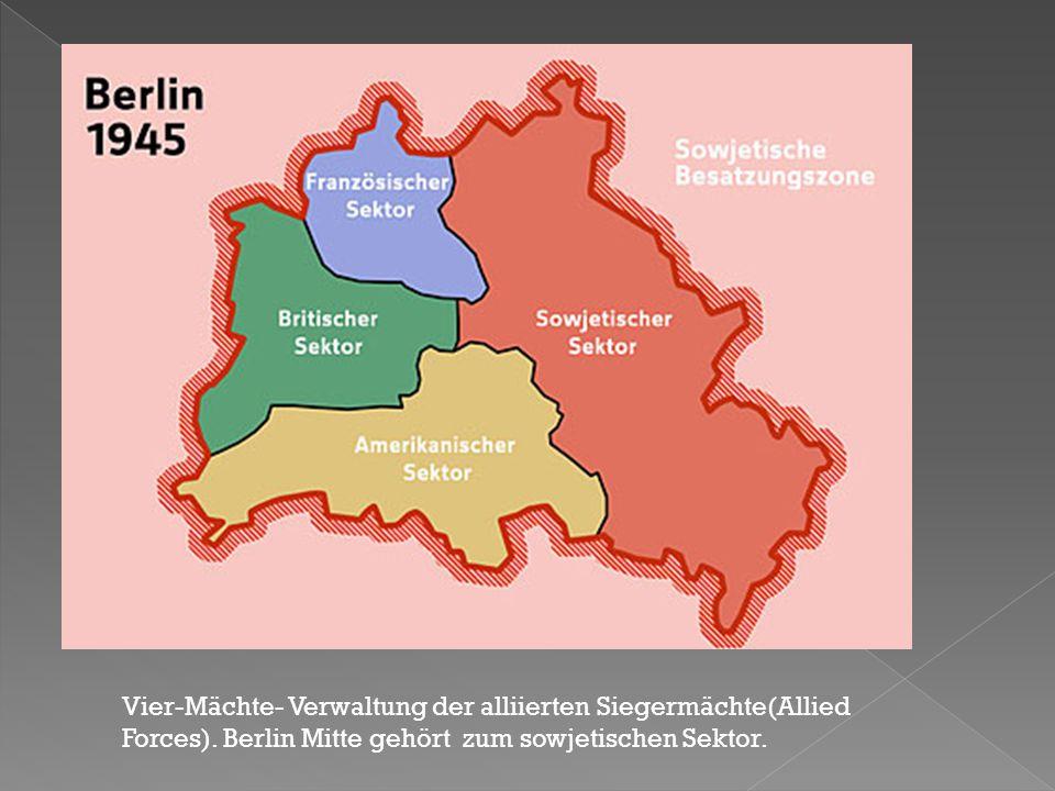 Vier-Mächte- Verwaltung der alliierten Siegermächte(Allied Forces)