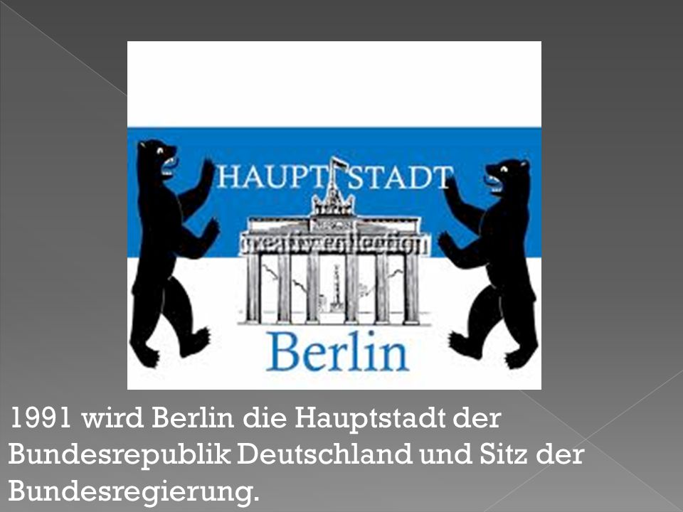 1991 wird Berlin die Hauptstadt der Bundesrepublik Deutschland und Sitz der Bundesregierung.