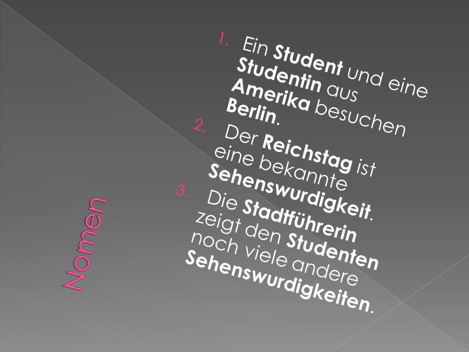 Nomen Ein Student und eine Studentin aus Amerika besuchen Berlin.