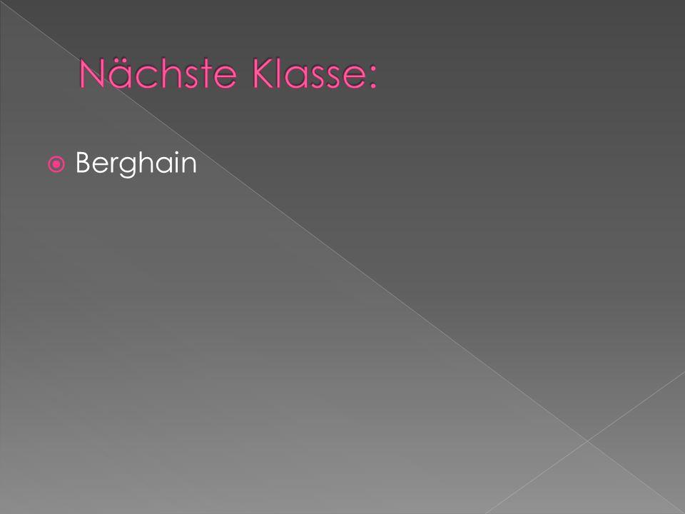 Nächste Klasse: Berghain