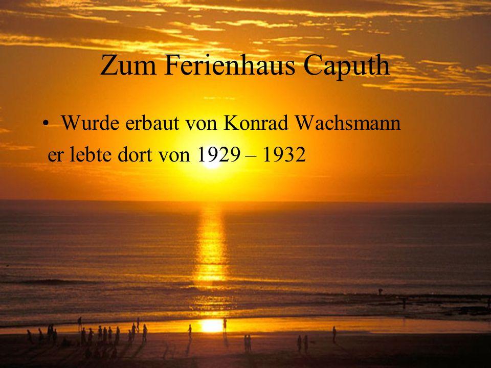 Zum Ferienhaus Caputh Wurde erbaut von Konrad Wachsmann