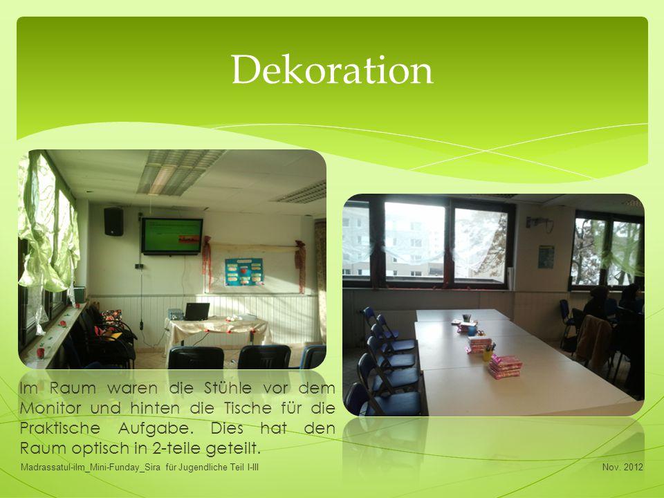Dekoration Im Raum waren die Stühle vor dem Monitor und hinten die Tische für die Praktische Aufgabe. Dies hat den Raum optisch in 2-teile geteilt.