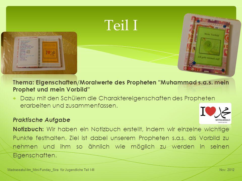 Teil I Thema: Eigenschaften/Moralwerte des Propheten Muhammad s.a.s. mein Prophet und mein Vorbild