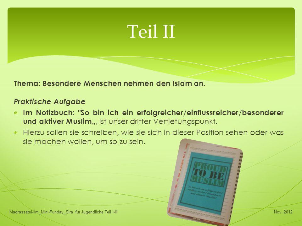 Teil II Thema: Besondere Menschen nehmen den Islam an.