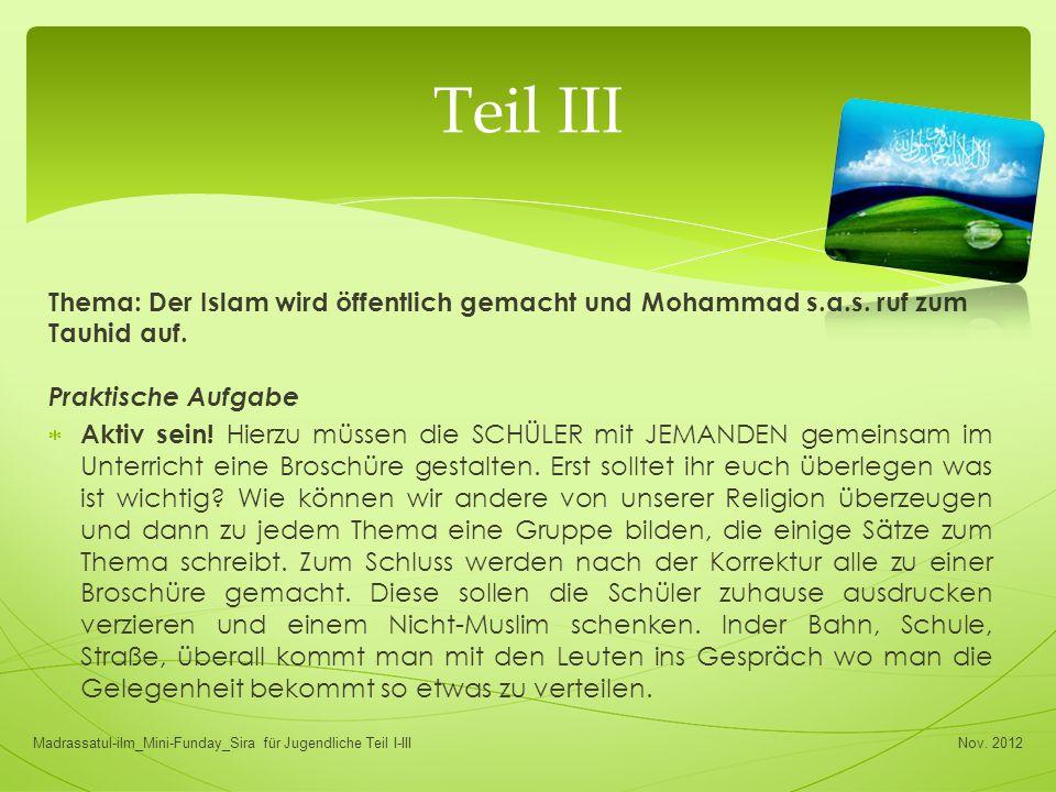 Teil III Thema: Der Islam wird öffentlich gemacht und Mohammad s.a.s. ruf zum Tauhid auf. Praktische Aufgabe.