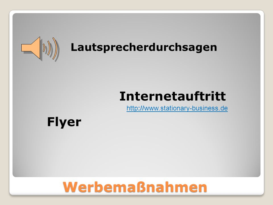 Werbemaßnahmen Internetauftritt Flyer Lautsprecherdurchsagen