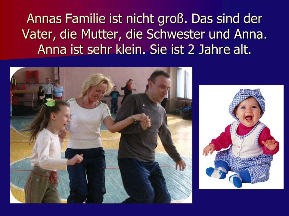 Annas Familie ist nicht groß