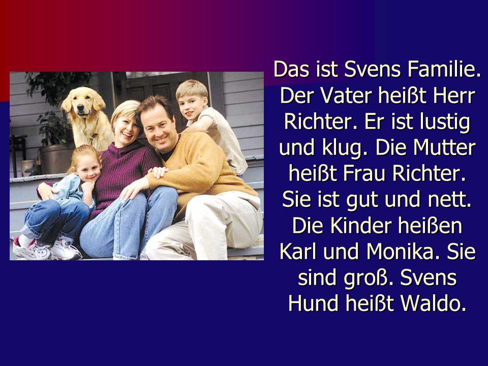 Das ist Svens Familie. Der Vater heißt Herr Richter