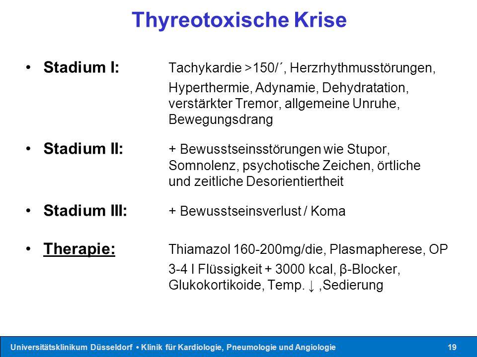Thyreotoxische Krise Stadium I: Tachykardie >150/´, Herzrhythmusstörungen,