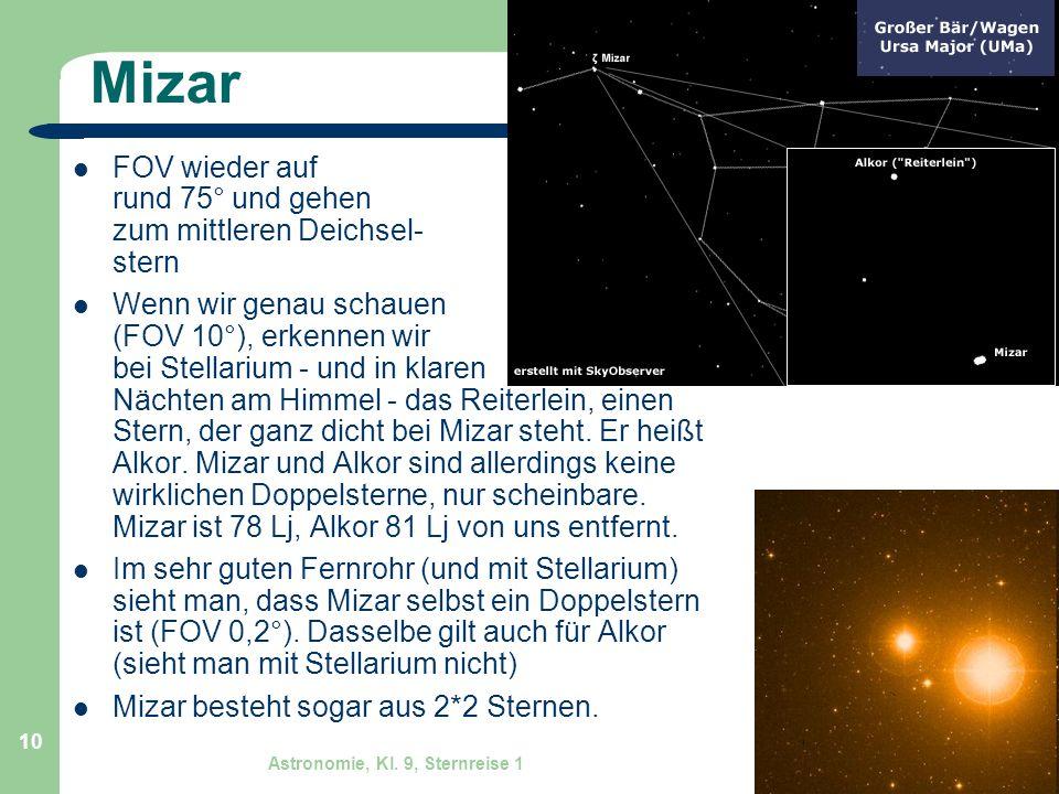 Mizar FOV wieder auf rund 75° und gehen zum mittleren Deichsel- stern