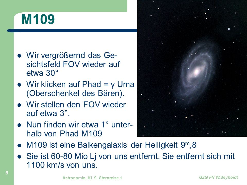 M109 Wir vergrößernd das Ge- sichtsfeld FOV wieder auf etwa 30°