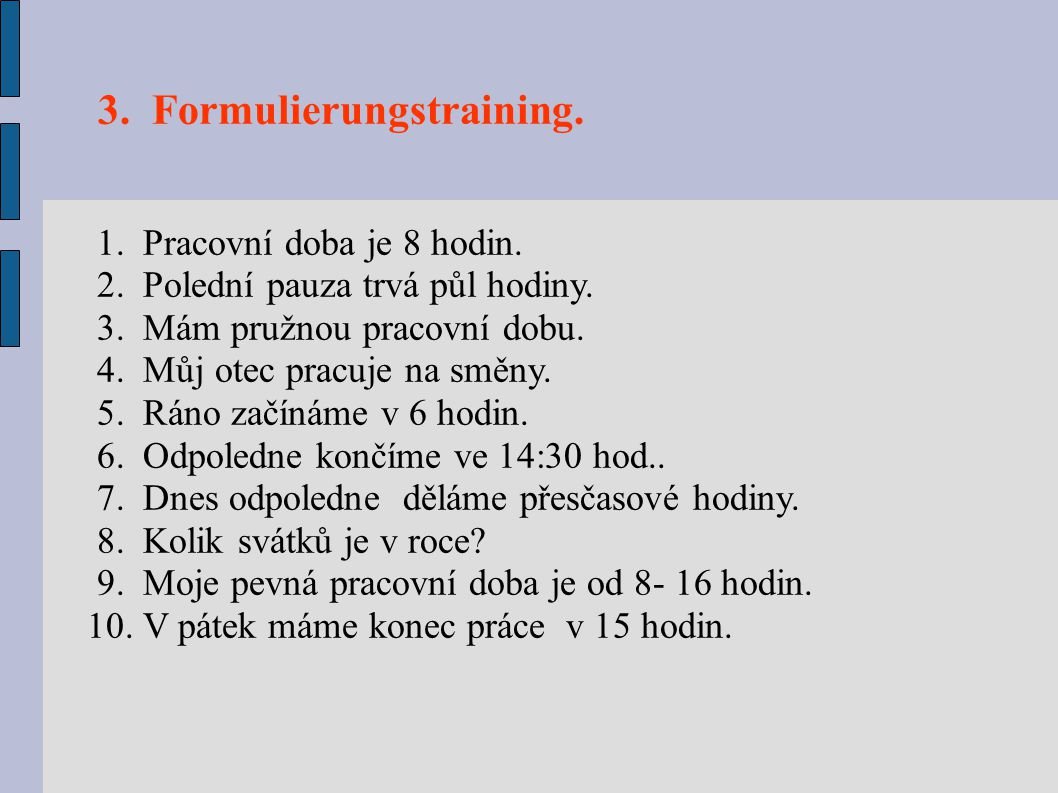3. Formulierungstraining.