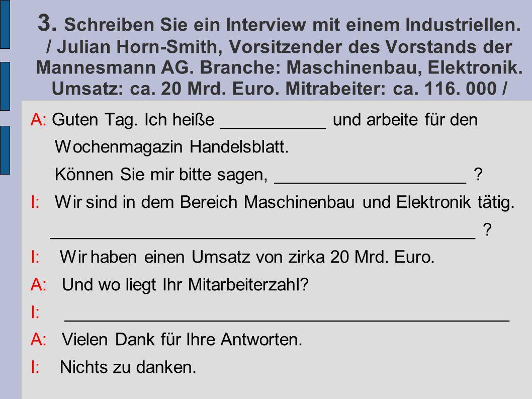 3. Schreiben Sie ein Interview mit einem Industriellen