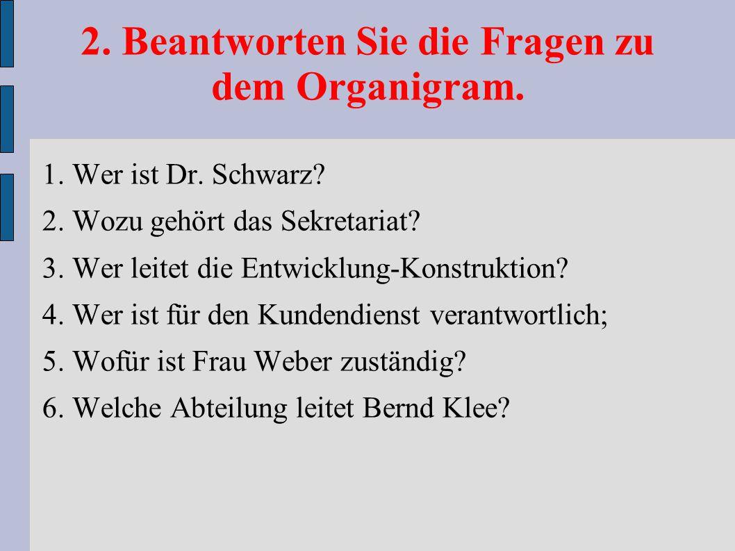 2. Beantworten Sie die Fragen zu dem Organigram.