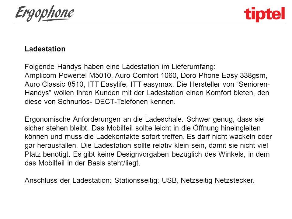 Ladestation Folgende Handys haben eine Ladestation im Lieferumfang: