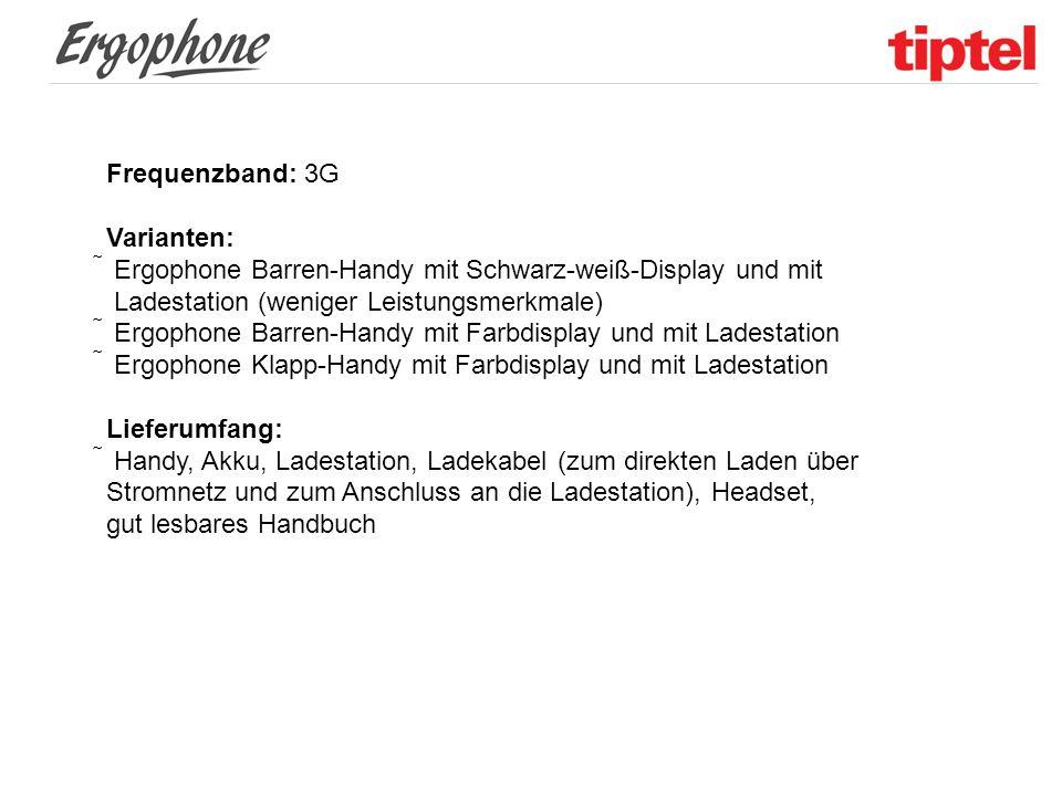 Frequenzband: 3G Varianten:  Ergophone Barren-Handy mit Schwarz-weiß-Display und mit Ladestation (weniger Leistungsmerkmale)