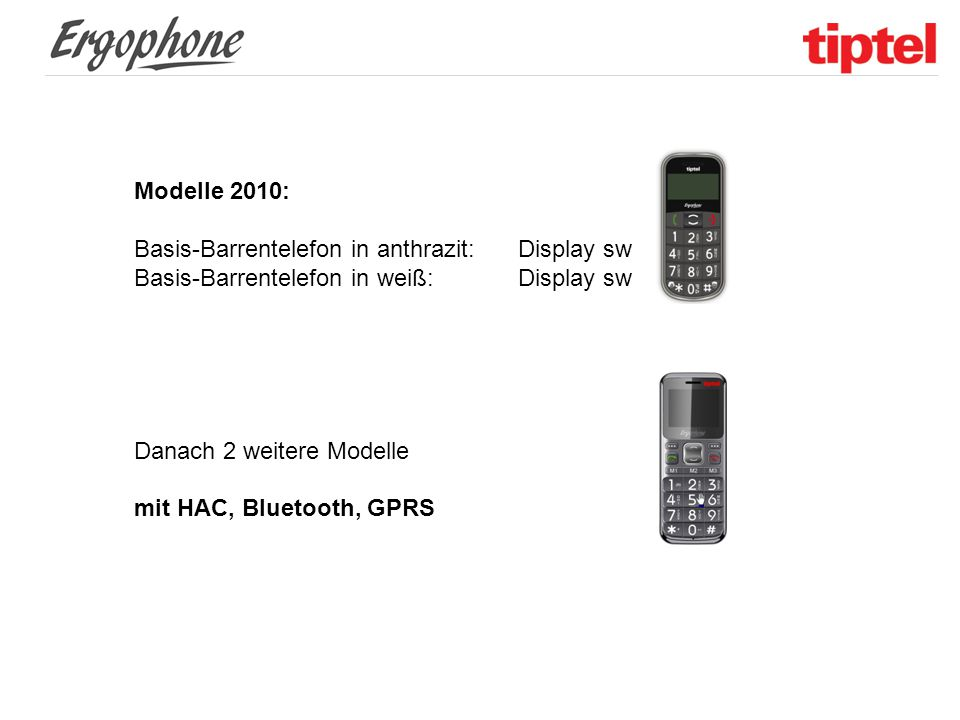 Modelle 2010: Basis-Barrentelefon in anthrazit: Display sw. Basis-Barrentelefon in weiß: Display sw.