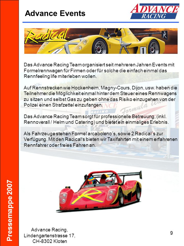 Advance Racing, Lindengartenstrasse 17, CH-8302 Kloten