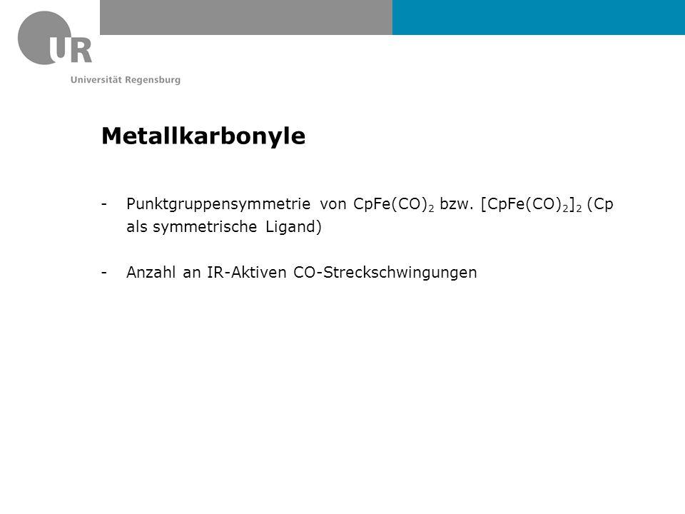 Metallkarbonyle Punktgruppensymmetrie von CpFe(CO)2 bzw.