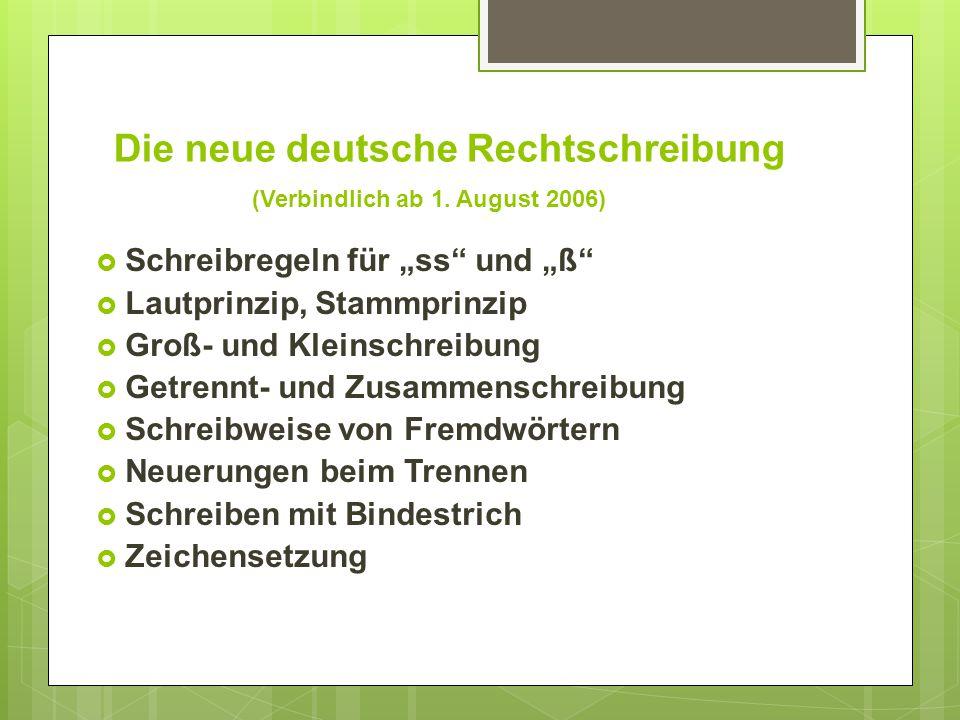 Die neue deutsche Rechtschreibung (Verbindlich ab 1. August 2006)