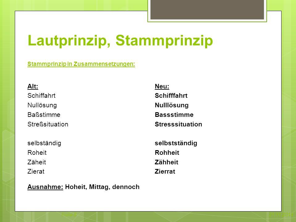 Lautprinzip, Stammprinzip Stammprinzip in Zusammensetzungen: