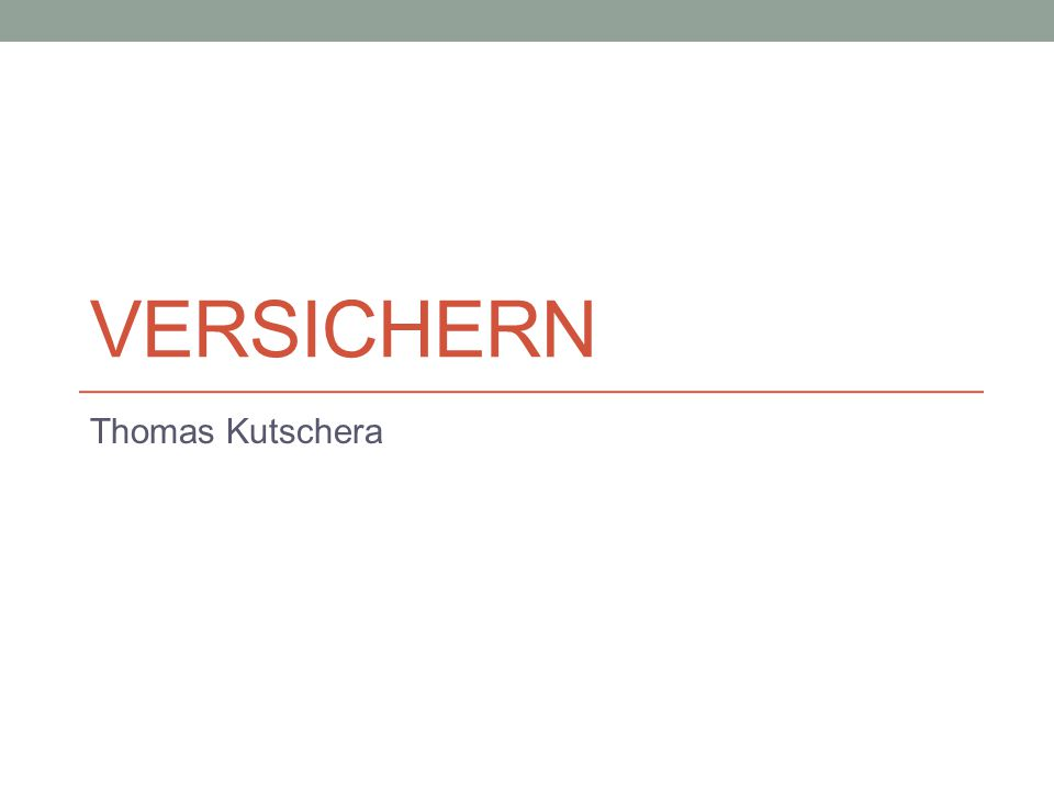 Versichern Thomas Kutschera