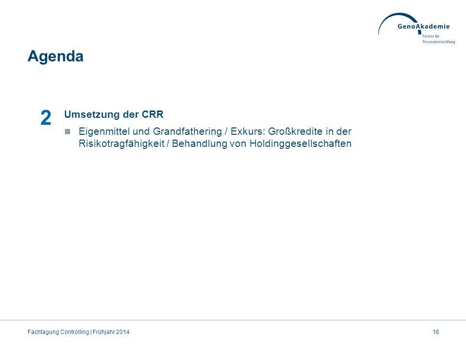 2 Agenda 07.04.2017 Umsetzung der CRR