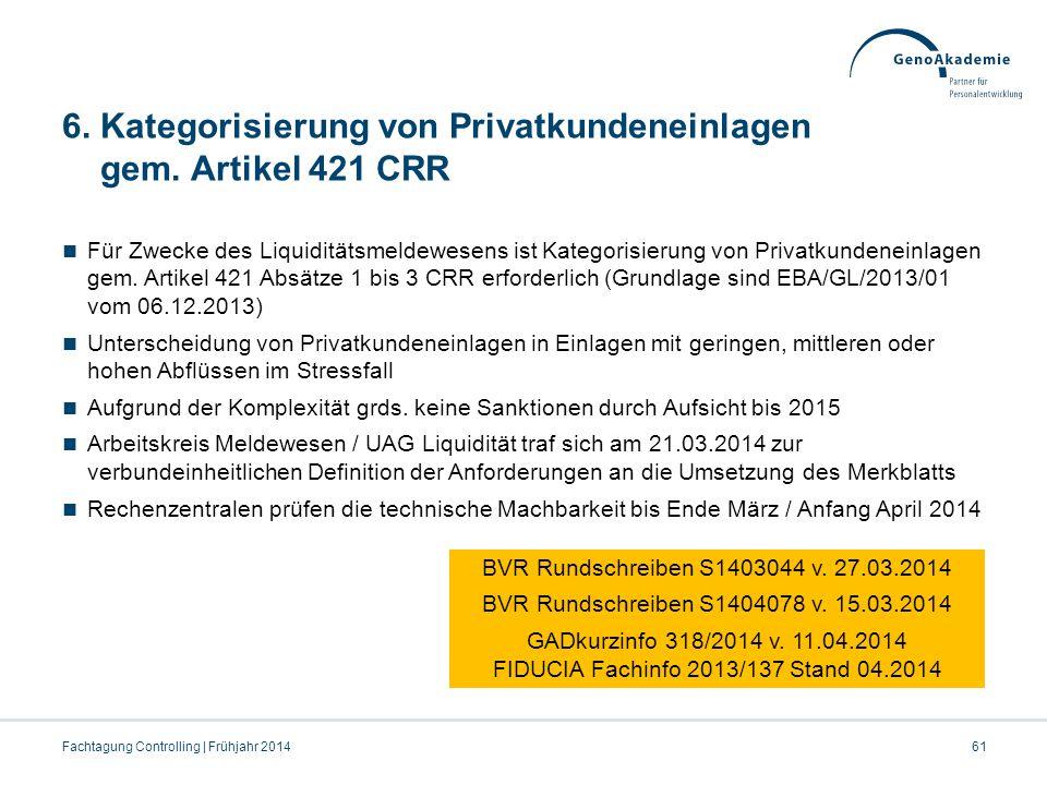 6. Kategorisierung von Privatkundeneinlagen gem. Artikel 421 CRR