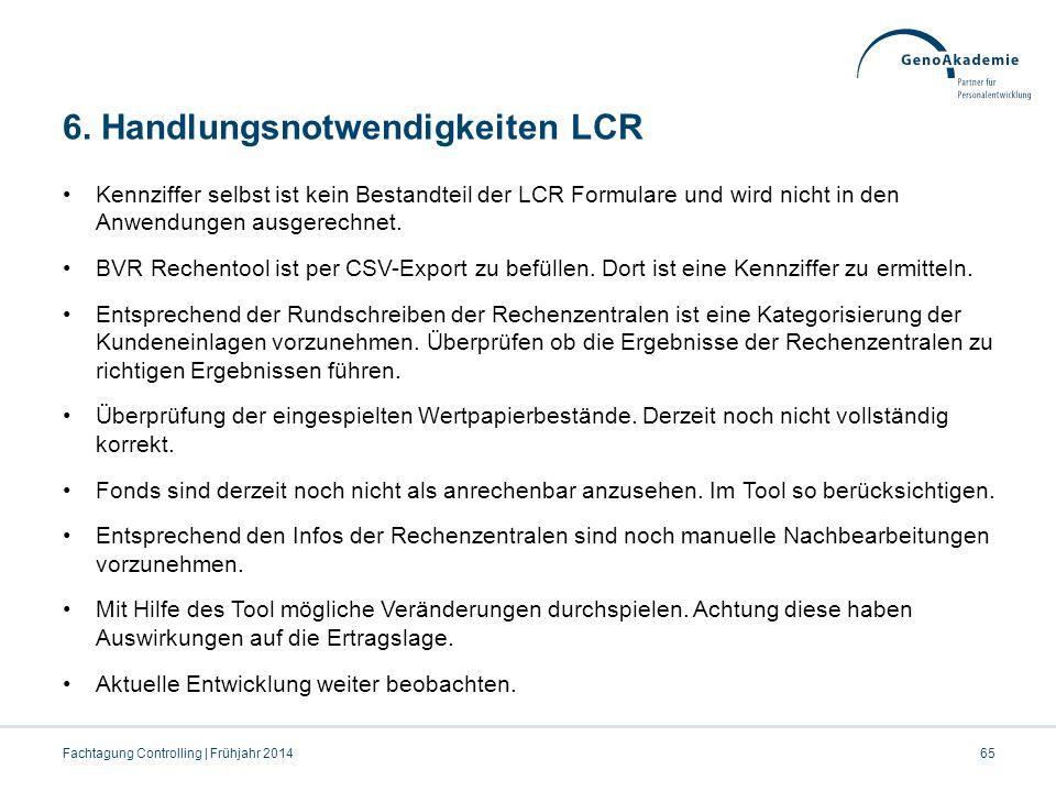 6. Handlungsnotwendigkeiten LCR