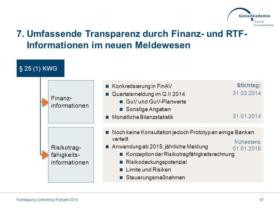 7. Umfassende Transparenz durch Finanz- und RTF- Informationen im neuen Meldewesen