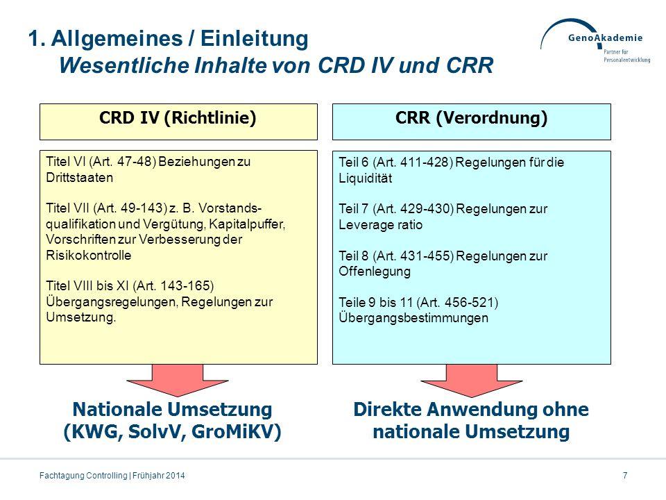 1. Allgemeines / Einleitung Wesentliche Inhalte von CRD IV und CRR