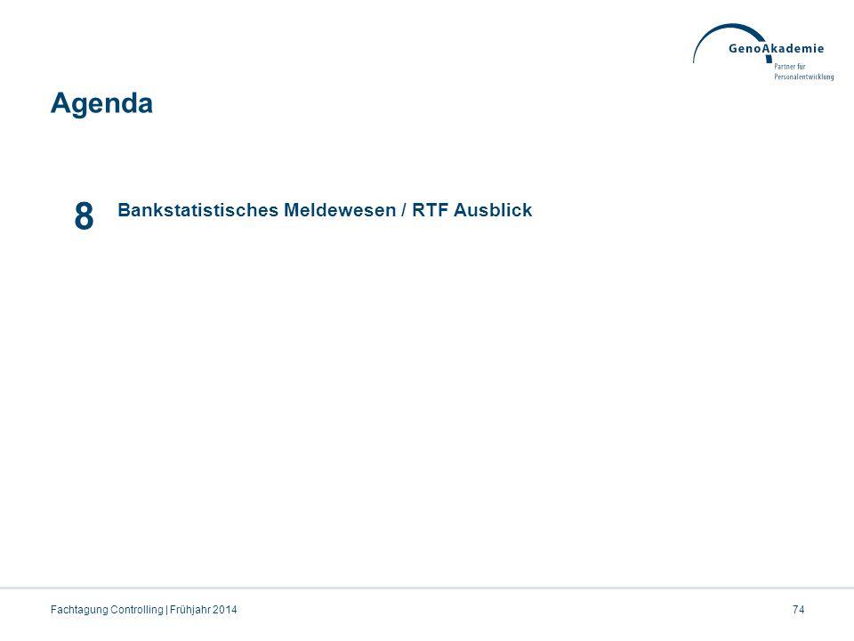 8 Agenda 07.04.2017 Bankstatistisches Meldewesen / RTF Ausblick