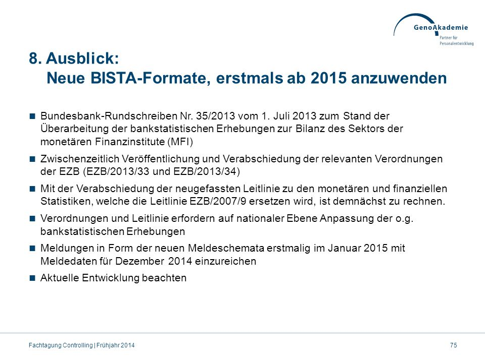 8. Ausblick: Neue BISTA-Formate, erstmals ab 2015 anzuwenden