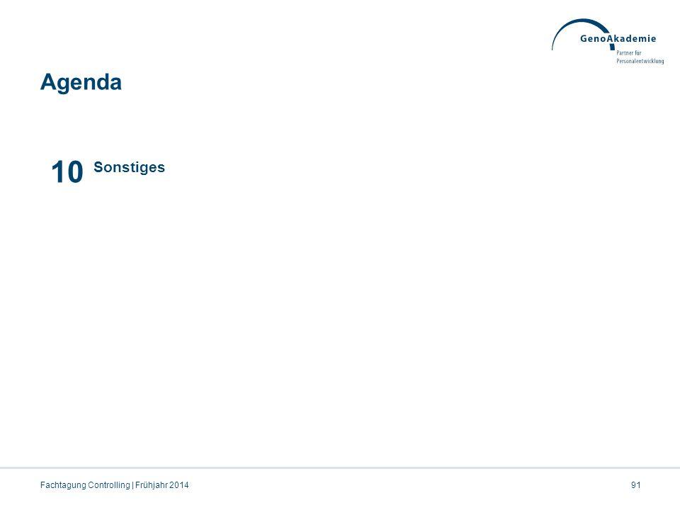 10 Agenda 07.04.2017 Sonstiges Fachtagung Controlling | Frühjahr 2014
