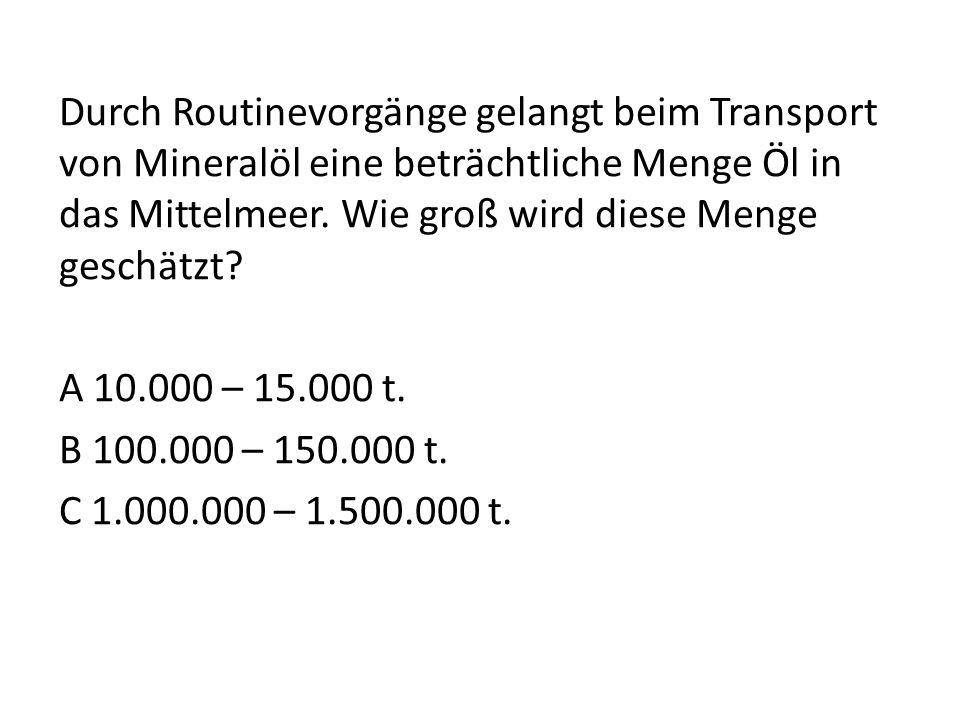 Durch Routinevorgänge gelangt beim Transport von Mineralöl eine beträchtliche Menge Öl in das Mittelmeer.
